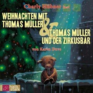 Weihnachten mit Thomas Müller & Thomas Müller und der Zirkusbär - ungekürzt