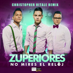 No Mires el Reloj - Christopher Vitale Remix