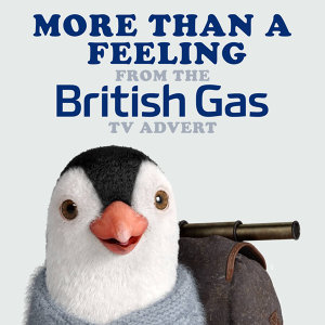 More Than a Feeling (From the British Gas T.V. Advert)
