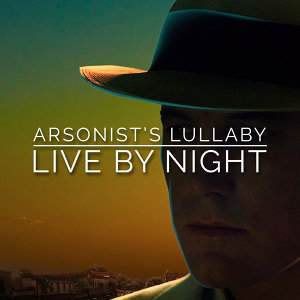 "Arsonist's Lullaby (From The ""Live by Night"" Teaser Trailer)"