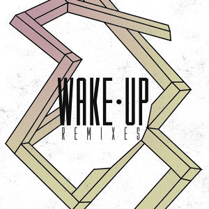Wake Up - Remixes