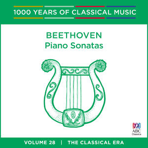 Beethoven: Piano Sonatas - 1000 Years Of Classical Music, Vol. 28