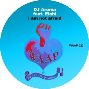I Am Not Afraid feat. Elahi