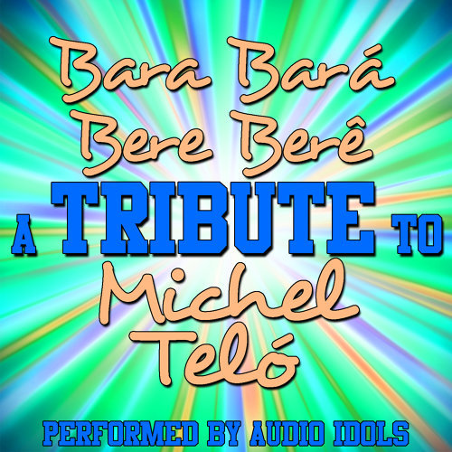 Bara Bará Bere Berê (A Tribute to Michel Teló) - Single