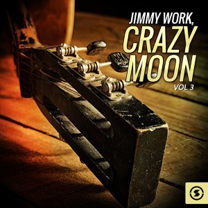 Jimmy Work, Crazy Moon, Vol. 3