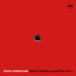 Ennio Morricone Crime Movie Themes, Vol. 1