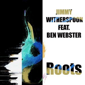 Jimmy Witherspoon: Roots