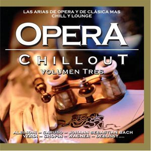 Opera Chillout, Vol. 3