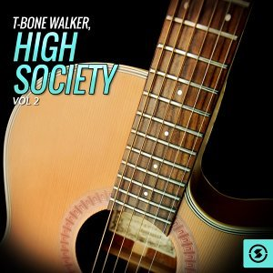 T-Bone Walker, High Society, Vol. 2