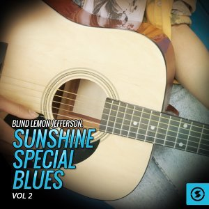 Blind Lemon Jefferson, Sunshine Special Blues, Vol. 2