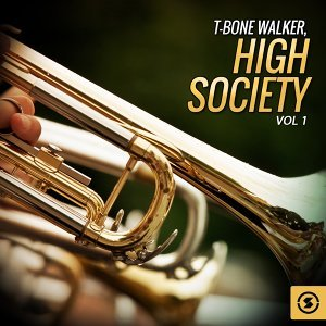 T-Bone Walker, High Society, Vol. 1