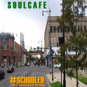#Schooled Vol. 2: The Flavors of the Hood