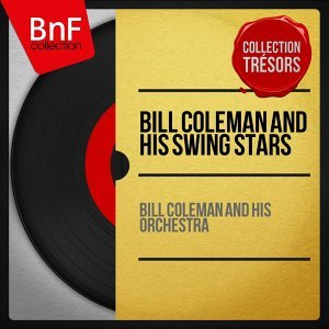 Bill Coleman and His Swing Stars - Live, Mono Version