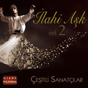İlahi Aşk, Vol.2