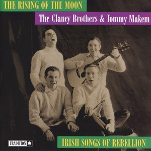 The Rising Of Moon: Irish Songs Of Rebellion