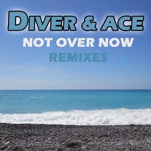 Not Over Now - Remixes