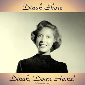 Dinah, Down Home! - Remastered 2016