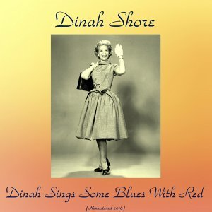 Dinah Sings Some Blues with Red - Remastered 2016