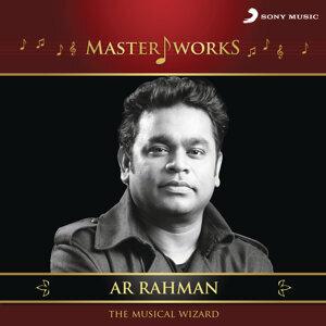 MasterWorks - A.R. Rahman (The Musical Wizard)