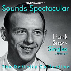 Sounds Spectacular: Hank Snow (1914-1999) - Singles, Vol. 4