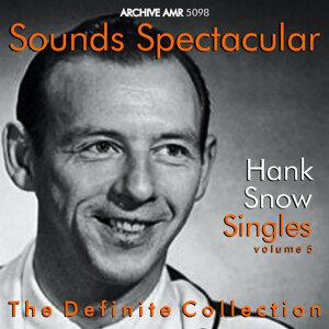 Sounds Spectacular: Hank Snow (1914-1999) - Singles, Vol. 5