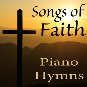 Songs of Faith: Piano Hymns