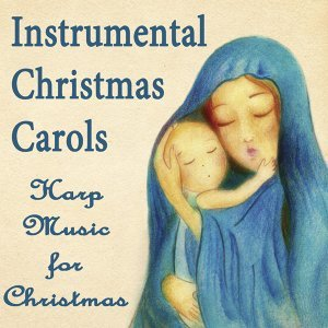 Instrumental Christmas Carols: Harp Music for Christmas