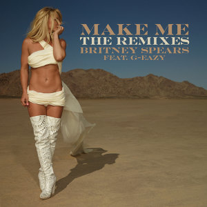 Make Me... (feat. G-Eazy) [The Remixes]