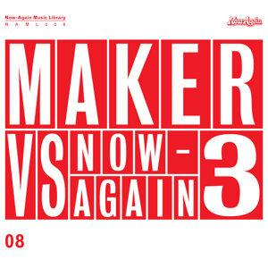 Maker Vs Now-Again 3