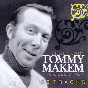 Legendary Tommy Makem Collection