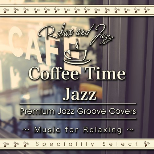 Coffee Table Jazz: Premium Jazz Groove Best
