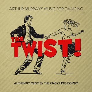 King Curtis - Arthur Murray's Music for Dancing the Twist!