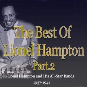 The Best of Lionel Hampton, Part 2 - Lionel Hampton and His All Star's Band 1937-1941