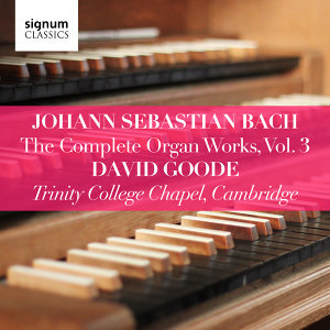 Bach: The Complete Organ Works, Vol. 3
