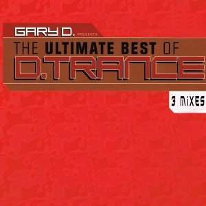 Gary D. Pres. The Ultimate Best of D.Trance