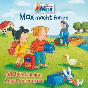 16: Max macht Ferien/Max hat keine Angst im Dunkeln