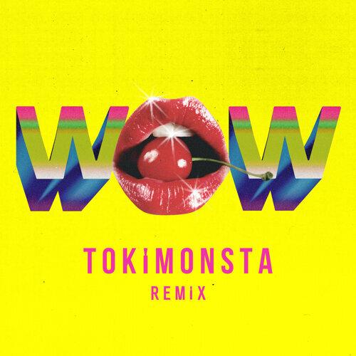 Wow - TOKiMONSTA Remix
