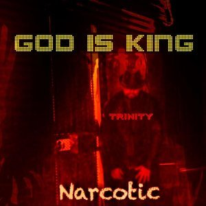 God Is King (Narcotic)