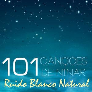Ruído Branco Natural - 101 Canções de Ninar, Musicas Infantil para Boa Noite e Relaxamento