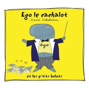Ego le cachalot et les p'tits bulots