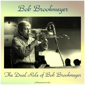 The Dual Role of Bob Brookmeyer - Remastered 2016