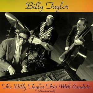 The Billy Taylor Trio with Candido - Remastered 2016