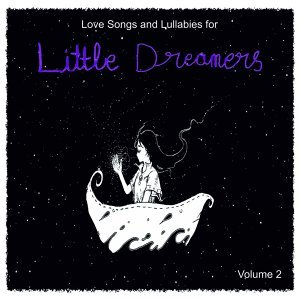 Love Songs and Lullabies for Little Dreamers, Vol. 2