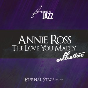 The Love You Madly Collection - Forever Jazz