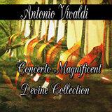 Antonio Vivaldi: Concerto Magnificent Divine Collection