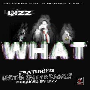 What (feat. Brutha Smith & Kadalis)