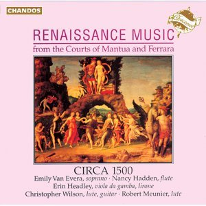 Renaissance Music From The Courts Of Mantua And Ferrara