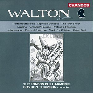 Walton: Portsmouth Point / Capriccio Burlesco / Scapino / Prologo E Fantasia / Music for Children