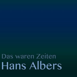 Das waren Zeiten: Hans Albers