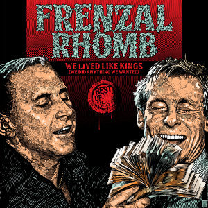 We Lived Like Kings: The Best of Frenzal Rhomb